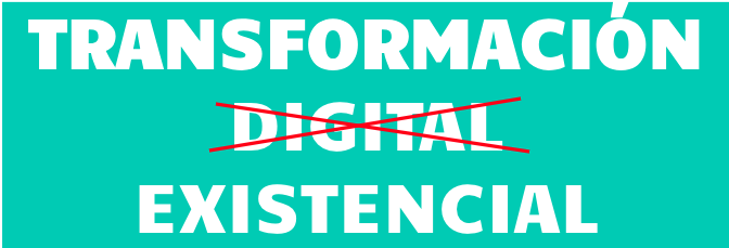 Transformación Digital Existencial